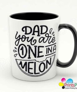 Dad You Are One in a Melon