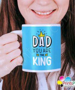 Dad you are the king mug